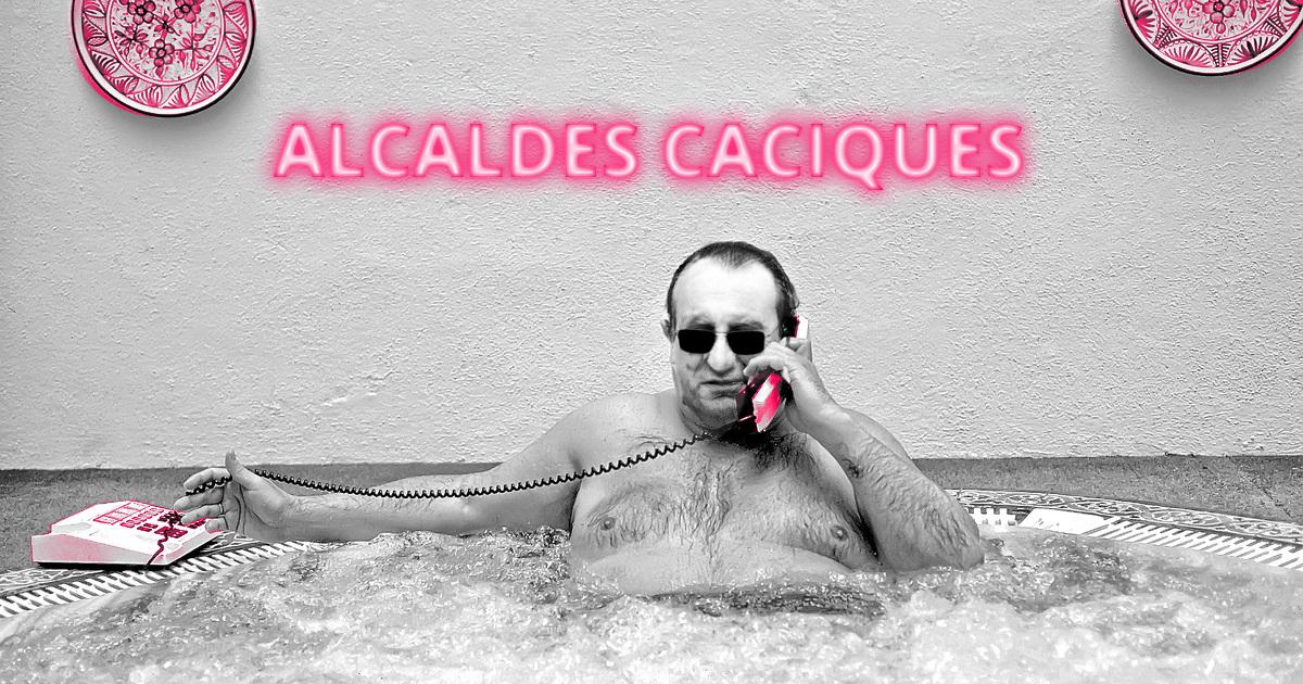Alcaldes Caciques #AlacldesCaciques